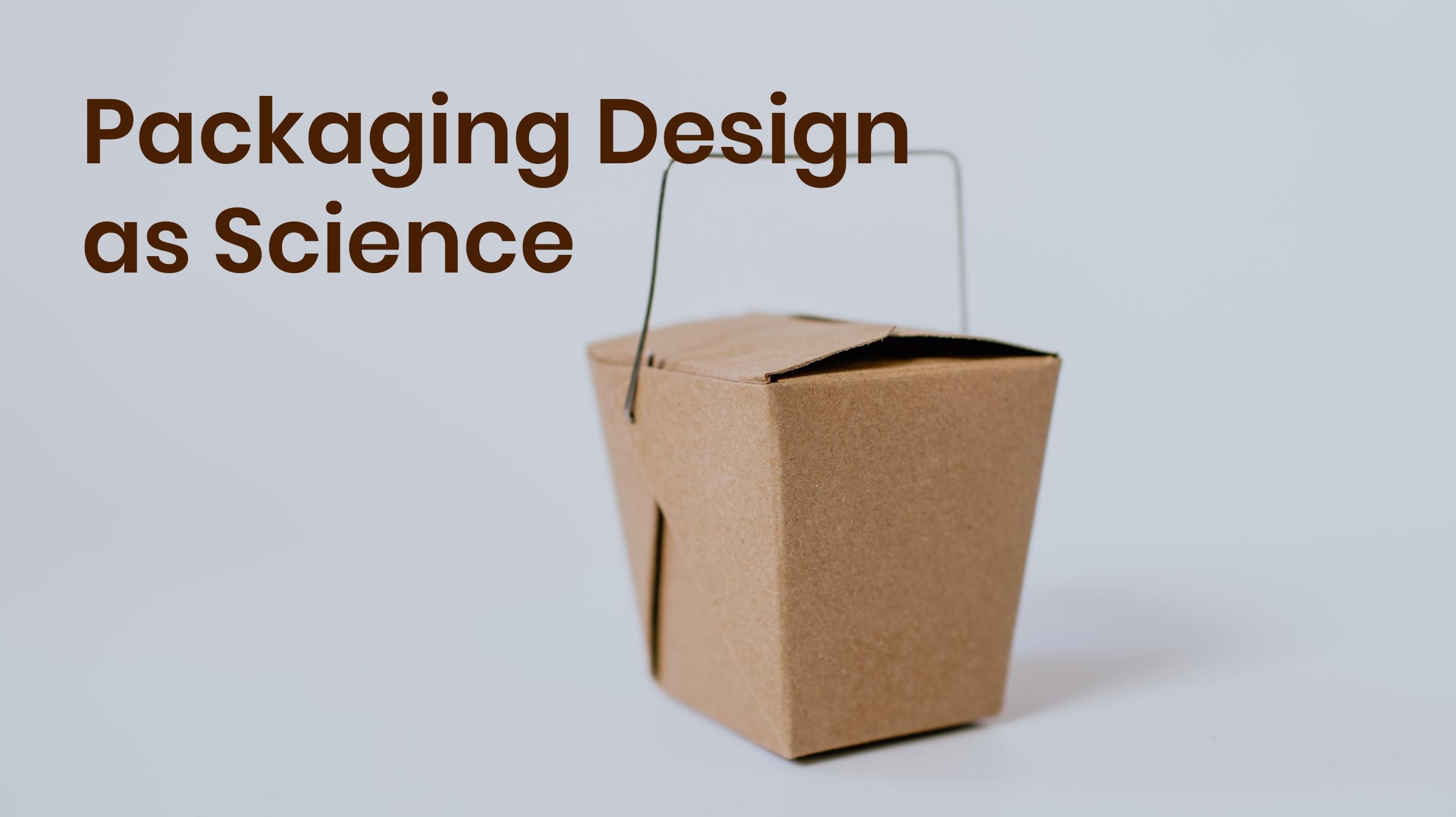 Packaging design as science