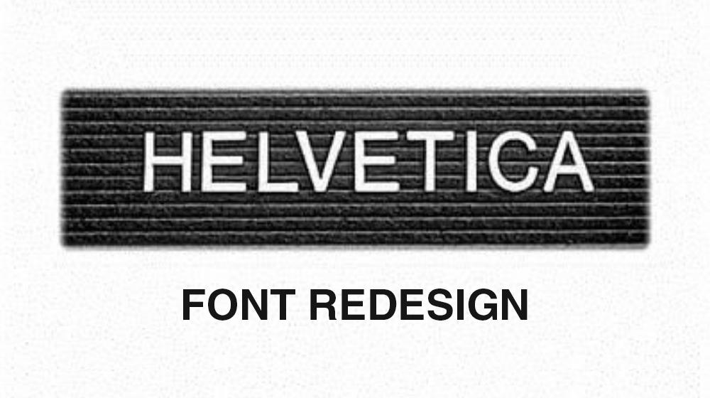 Helvetica Font Redesign