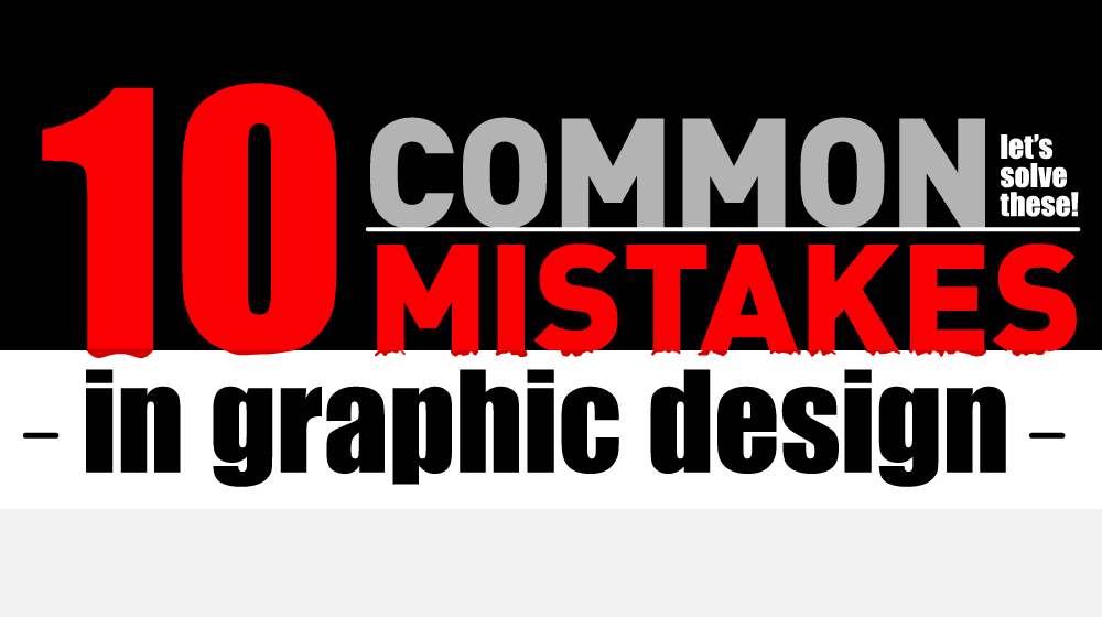 Common Mistakes in Graphic Design