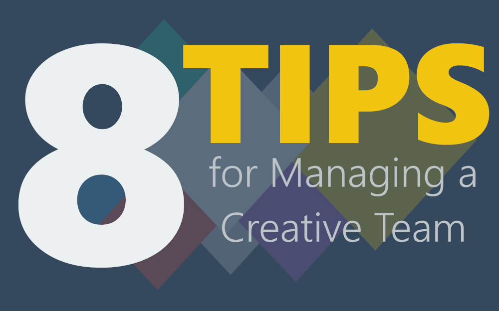 8 Tips for Managing a Creative Team Without Limiting Their Freedom