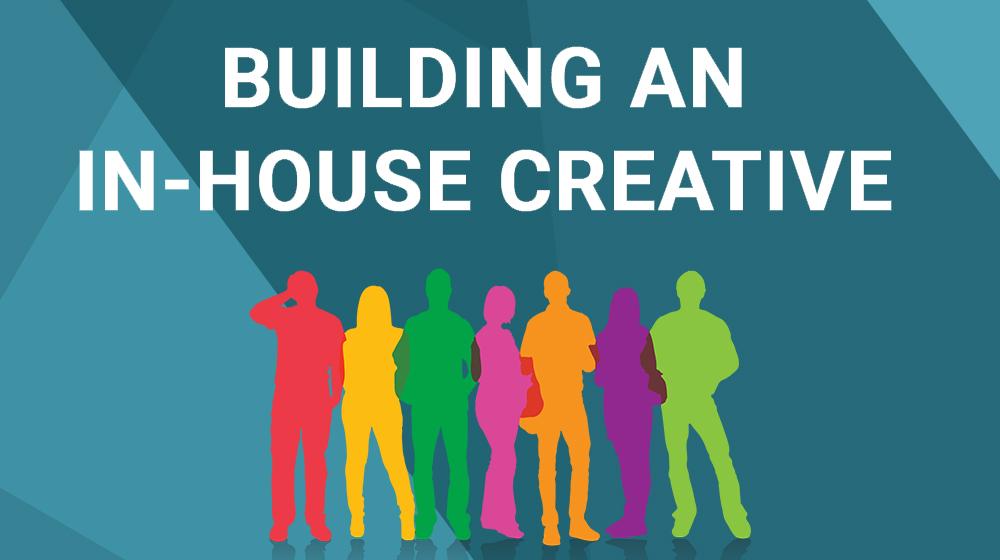 building-an-in-house-creative-team