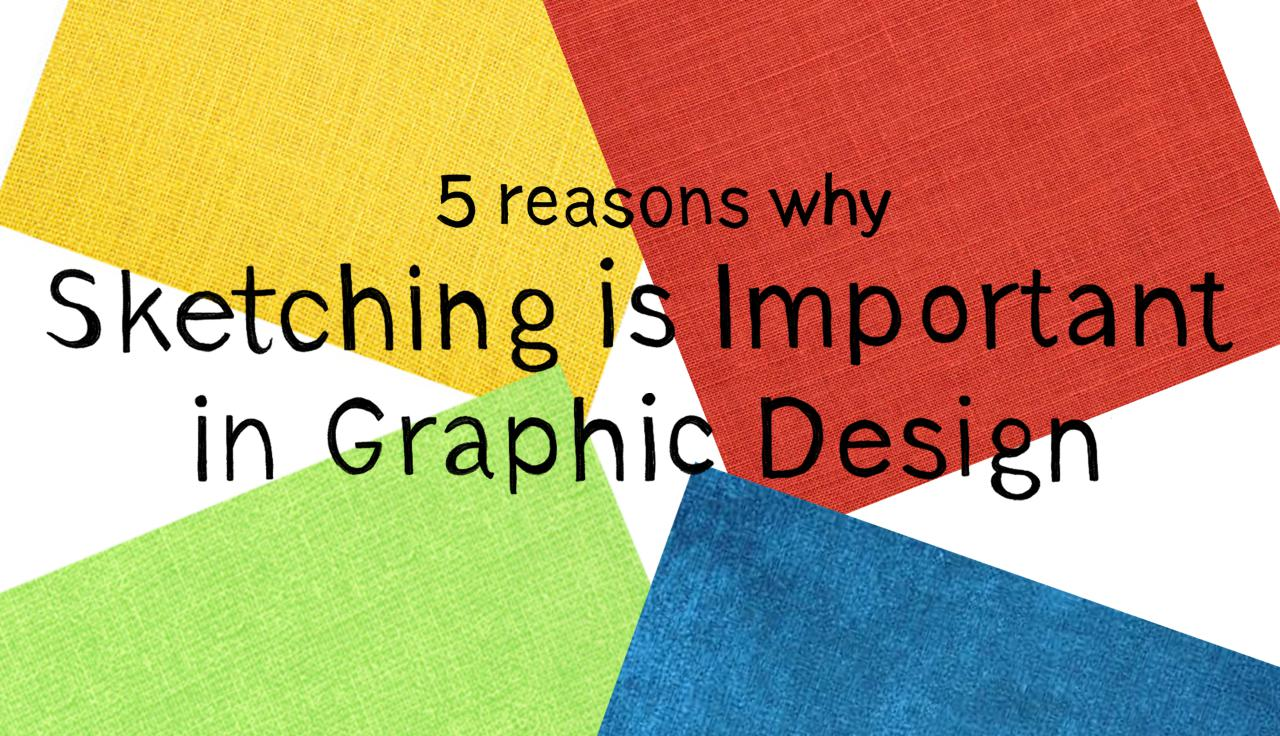 5 reasons sketching is important
