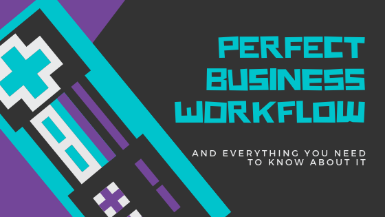 perfect business workflow
