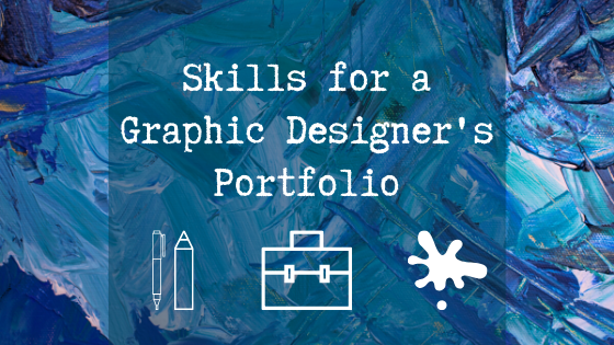 Skills For a Graphic Designers protfolio