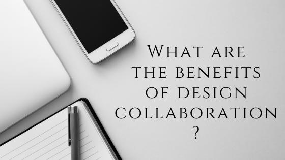 benefits of design collaboration
