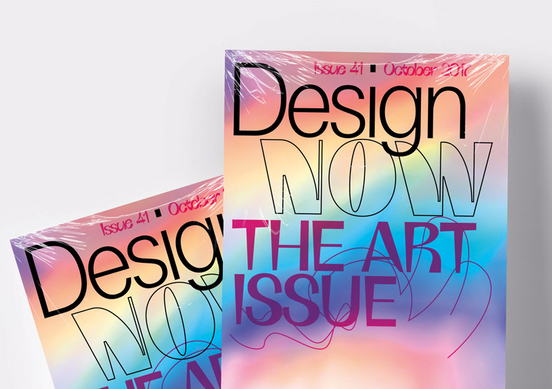 Design Now: The Art issue 41, October 2017