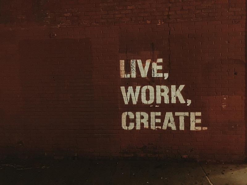Live, Work, Create. Wall graffiti